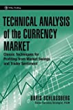 img - for Technical Analysis of the Currency Market: Classic Techniques for Profiting from Market Swings and Trader Sentiment (Wiley Trading) book / textbook / text book