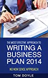 WRITING A BUSINESS PLAN 2014: business plan idea, marketing business plan, business plan sample, sample business  plan, how to make a business plan, creating a business plan,