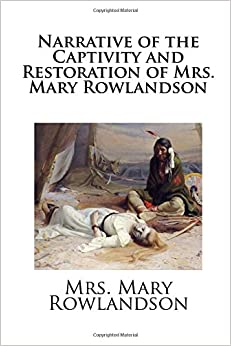 Mary Rowlandson   American colonial author   Britannica com The first page of an early printing of Mary Rowlandson s A True History of the  Captivity