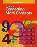 SRA Connecting Math Concepts: Workbook 2 (A Direct-Instruction Program)