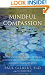 Mindful Compassion: How the Science o...