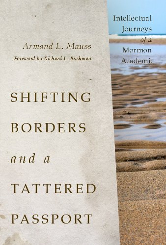 Shifting Borders and a Tattered Passport: Intellectual Journeys of a Mormon Academic