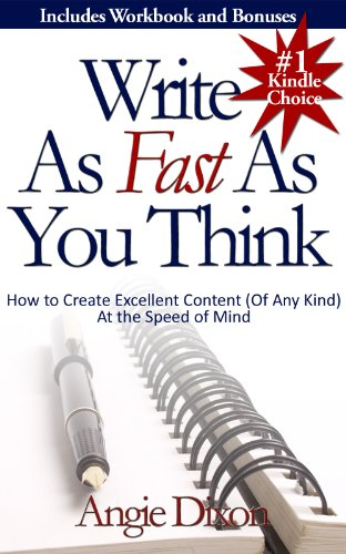 Write As Fast As You Think: Create Excellent Non-Fiction Content (Of Any Kind) at the Speed of Mind