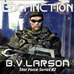 Extinction: Star Force, Book 2 (       UNABRIDGED) by B. V. Larson Narrated by Mark Boyett