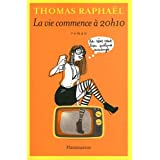 La Vie Commence  20h10par Thomas Raphal