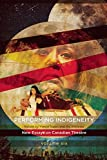 img - for Performing Indigeneity: New Essays on Canadian Theatre book / textbook / text book