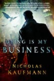 img - for Dying Is My Business book / textbook / text book