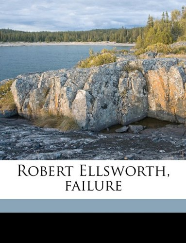 Robert Ellsworth, failure