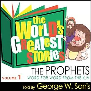 The World's Greatest Stories KJV V1: The Prophets Audiobook