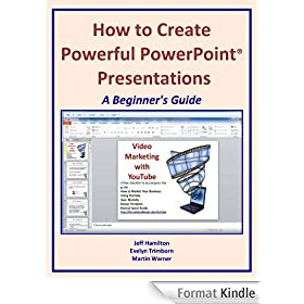 How to Create Powerful PowerPoint� Presentations: A Beginner's Guide