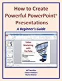 How to Create Powerful PowerPoint® Presentations: A Beginners Guide (Business Matters)