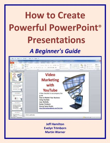 How to Create Powerful PowerPoint® Presentations: A Beginner's Guide (Business Matters)