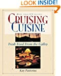 Cruising Cuisine: Fresh Food from the...
