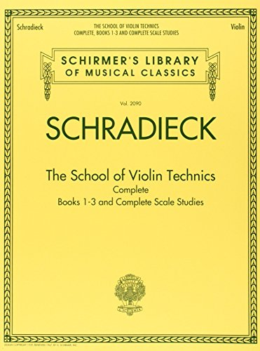 Henry Schradieck: The School of Violin Technics Complete (Schirmer's Library of Musical Classics)