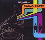Bart & Baker Pres.Swing Party