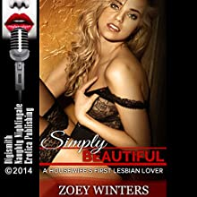 Simply Beautiful: A Housewife's First Lesbian Lover (       UNABRIDGED) by Zoey Winters Narrated by Vivian Lee Fox