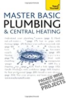 Basic Plumbing And Central Heating: Teach Yourself