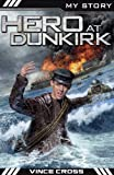 img - for Hero at Dunkirk (My Story) book / textbook / text book