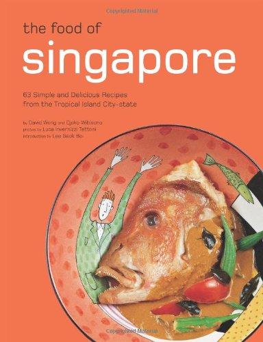 Food of Singapore by Djoko Wibisono, David Wong
