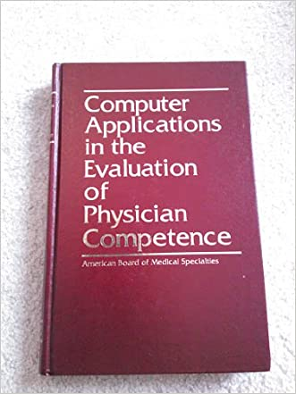Computer Applications in the Evaluation of Physician Competence