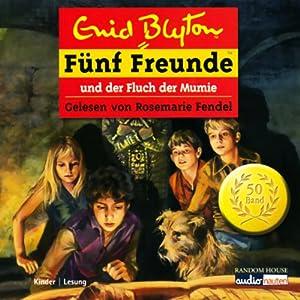 Fünf Freunde und der Fluch der Mumie (Fünf Freunde 50) Hörbuch