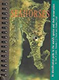img - for Seahorses: An Identification Guide to the World's Species and Their Conservation by Sara A. Lourie (1999-02-22) book / textbook / text book