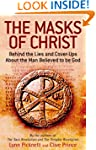 The Masks of Christ: Behind the Lies...