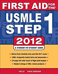 First Aid for the USMLE Step 1 2012 (First Aid USMLE) by Le, Tao, Bhushan, Vikas, Hofmann, Jeffrey 22 edition (2012)