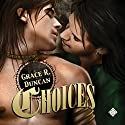Choices: Golden Collar, Book 1 Audiobook by Grace R. Duncan Narrated by Joel Leslie