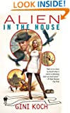 Alien in the House: Alien Novels, Book Seven (Daw Book Collectors)