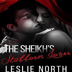 The Sheikh's Stubborn Lover Audiobook