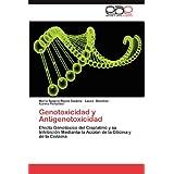 Genotoxicidad y Antigenotoxicidad: Efecto Genotóxico del Cisplatino y su Inhibición Mediante la Acción de la Glicina...