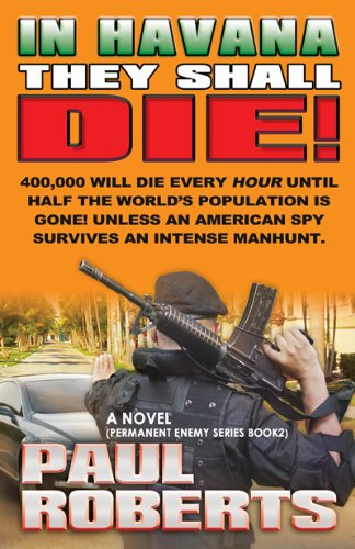 A Free Excerpt From Our Thriller of the Week, Paul Roberts' IN HAVANA THEY SHALL DIE!