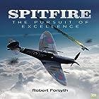 Spitfire: The Pursuit of Excellence Hörbuch von Robert Forsyth,  Go Entertain Gesprochen von: Neil Gardner