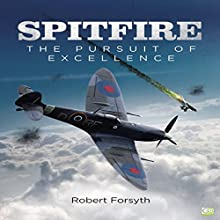 Spitfire: The Pursuit of Excellence Audiobook by Robert Forsyth,  Go Entertain Narrated by Neil Gardner