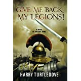 Give Me Back My Legions!by Harry Turtledove
