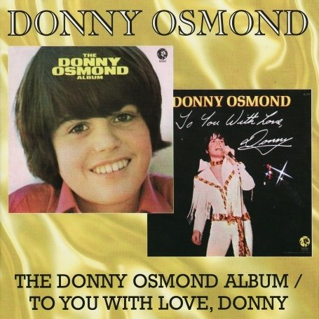 Donny Osmond - The Donny Osmond Album/To You with Love, Donny - Zortam Music