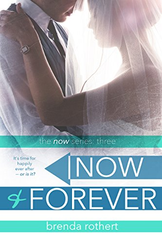 PDF Free Now and Forever (Now Series Book 3) by Silver Sky Publishing, Inc.