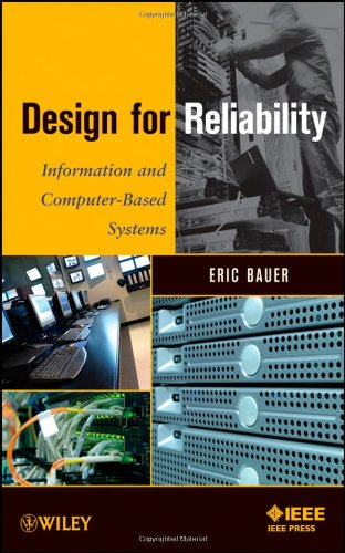 Design for Reliability: Information and Computer-Based Systems PDF