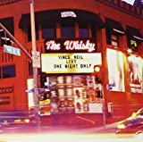 Live at the Whisky: One Night Only by Vince Neil (2003-05-27)