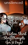 img - for No Bullsh*t Guide To Erotica Short Story Prompts (for 31 Days) (Write Erotica for Money) (The No Bullsh*t Guide to Writing Erotica) book / textbook / text book