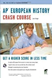 img - for AP European History Crash Course (Advanced Placement (AP) Crash Course) by Krieger, Larry, Advanced Placement, European History Study G published by Research & Education Association (2009) Paperback book / textbook / text book