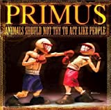 echange, troc Primus : Animals Should Not Try to Act Like People (2000) [Inclus un CD 5 Titre]
