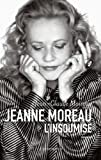 echange, troc Jean-Claude Moireau - Jeanne Moreau, l'insoumise