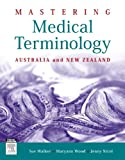 img - for Mastering Medical Terminology: Australia and New Zealand, 1e book / textbook / text book