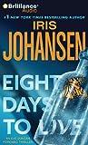 Iris Johansen Eight Days to Live (Eve Duncan Forensics Thrillers)