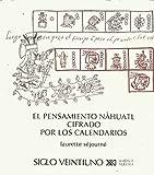 img - for El pensamiento nahuatl cifrado por los calendarios (Spanish Edition) book / textbook / text book