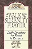 img - for A Walk With the Serenity Prayer: Daily Devotions for People in Recovery (The Serenity Meditation Series) by Minirth, Frank, Congo, David, Congo, Janet, Meier, Paul D. (1991) Paperback book / textbook / text book