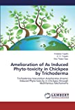 img - for Amelioration of As Induced Phyto-toxicity in Chickpea by Trichoderma: Trichoderma Inoculation Ameliorates Arsenic Induced Phyto-toxicity in Chickpea through Multifarious Mechanisms book / textbook / text book