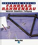 Fahrrad- Rahmenbau. Material, Geometr...